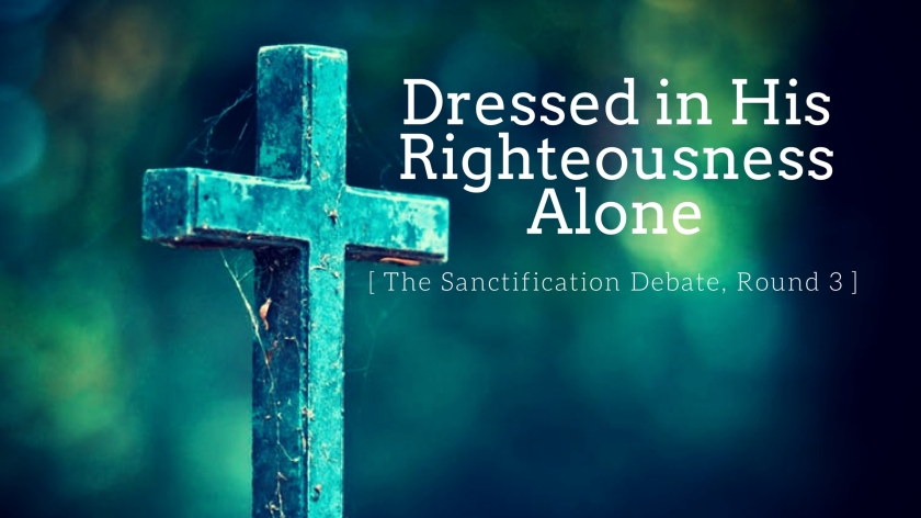 Dressed in His Righteousness Alone