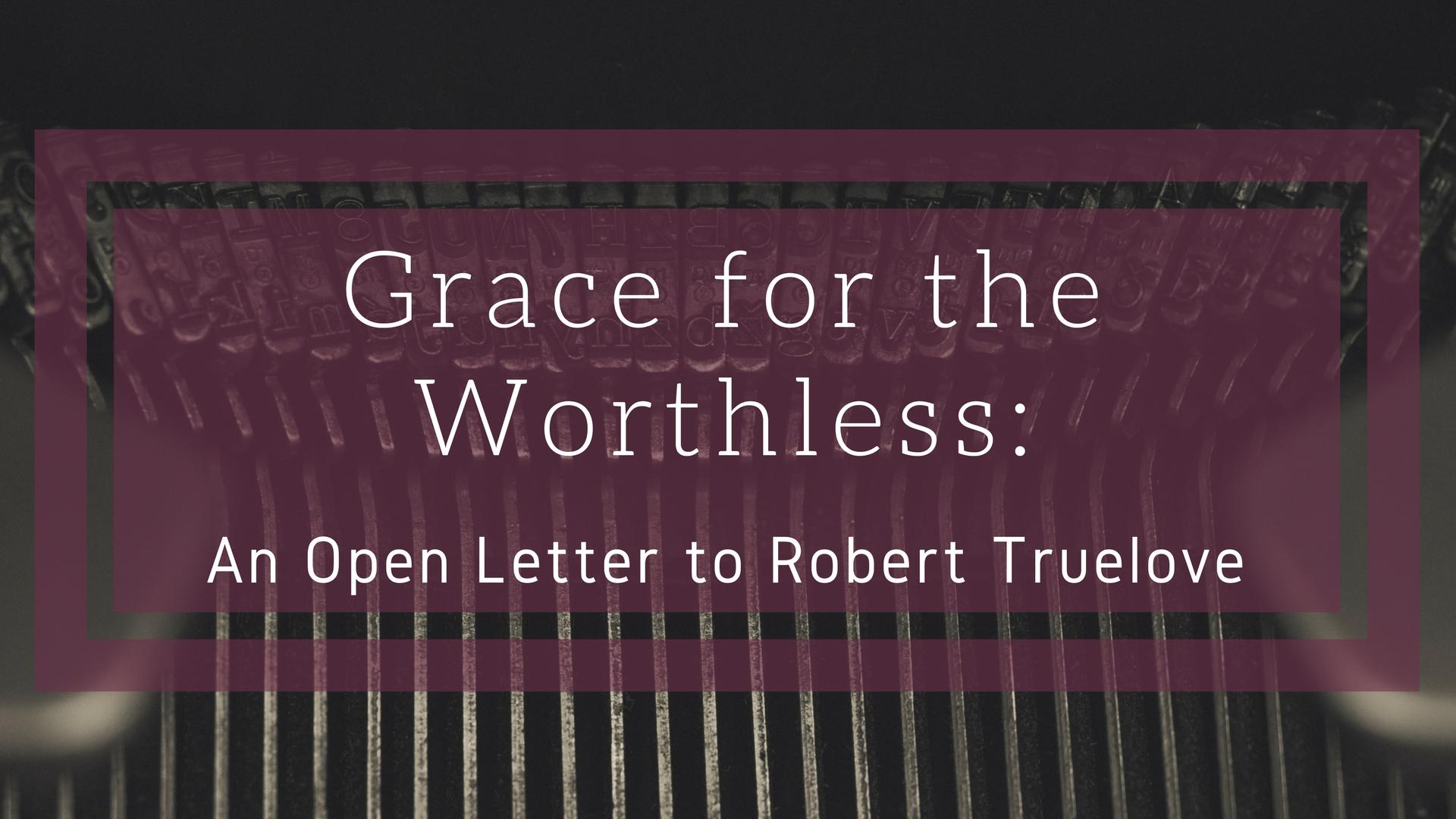 Gracefortheworthless
