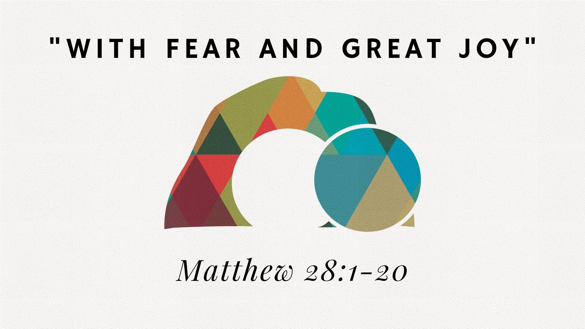 Fear and Great Joy